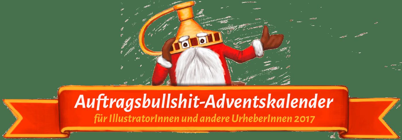 Auftragsbullshit-Adventskalender für Illustratoren und andere Urheber 2017